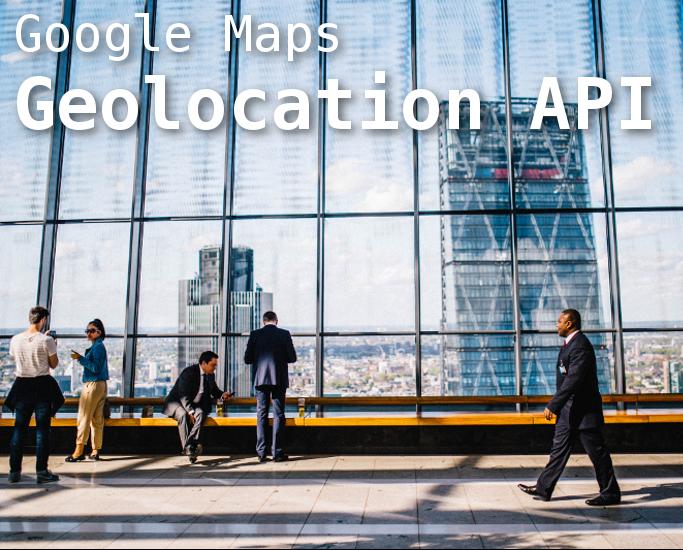 Geolocation API